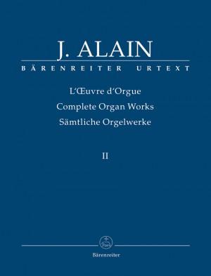 Alain, J: Organ Works, Vol.2 (complete) (Urtext) Fantasias, short dances and marginalia