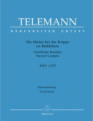 Telemann, G: Die Hirten bei der Krippe zu Bethlehem (The Shepherds at the Manger in Bethlehem) (G-E) (TVWV 1:797) (Urtext)