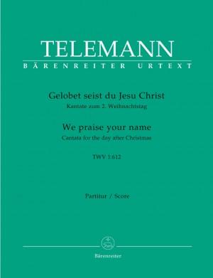 Telemann, G: Gelobet seist du, Jesu Christ (TVWV 1:612)(We Praise Thee, All, Our Saviour Dear) (G-E) Cantata for 2nd Day of Christmas (Urtext)
