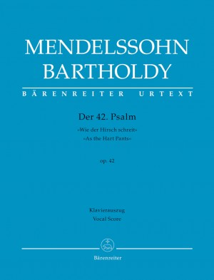 "Mendelssohn Bartholdy, Felix: Der 42. Psalm ""Wie der Hirsch schreit"" (Psalm 42 ""As the Hart Pants"") op. 42"