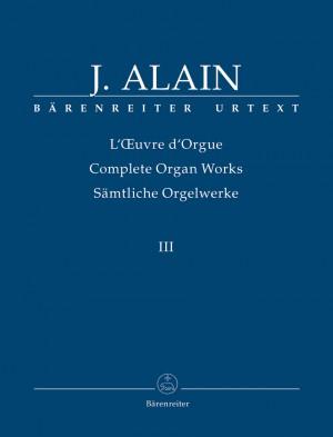 Alain, J: Organ Works, Vol.3 (complete) (Urtext) Suite, Intermezzo, Trois danses