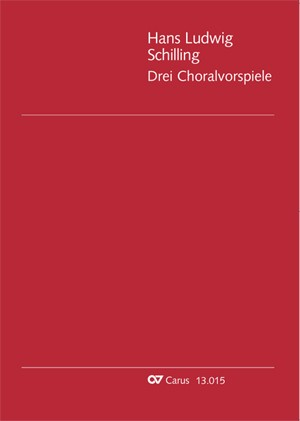 Schilling: Drei Choralvorspiele