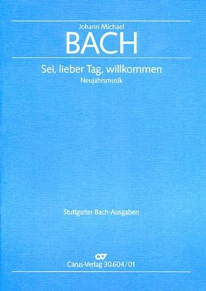 Bach, JM: Sei, lieber Tag, willkommen