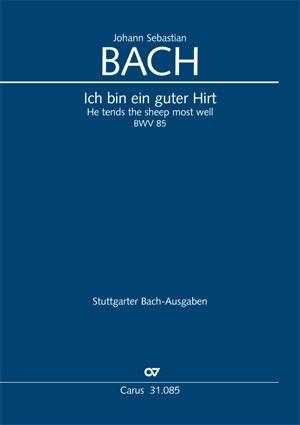 Bach, JS: Ich bin ein guter Hirt (BWV 85; c-Moll)