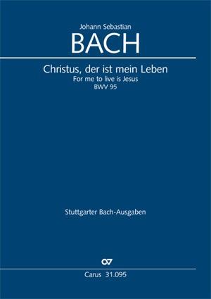 Bach, JS: Christus, der ist mein Leben (BWV 95; G-Dur)