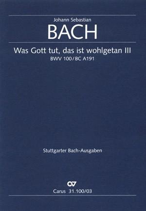 Bach, JS: Was Gott tut, das ist wohlgetan (III) (BWV 100; G-Dur)