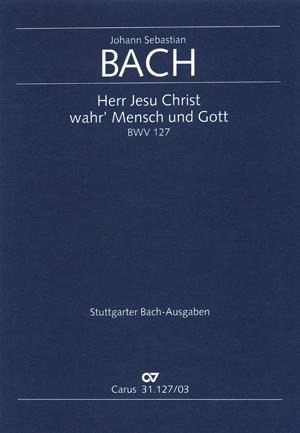 Bach, JS: Herr Jesu Christ, wahr' Mensch und Gott (BWV 127; F-Dur)