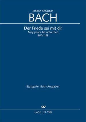 Bach, JS: Der Friede sei mit dir (BWV 158)