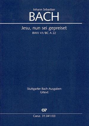 Bach, JS: Jesu, nun sei gepreiset (BWV 41)
