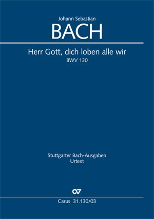 Bach, JS: Herr Gott, dich loben alle wir (BWV 130)