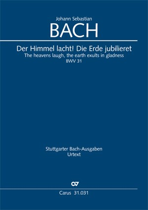 Bach, JS: Der Himmel lacht! Die Erde jubilieret (BWV 31)