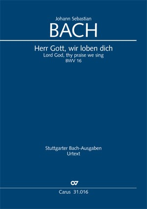 Bach, JS: Herr Gott, dich loben wir (BWV 16)