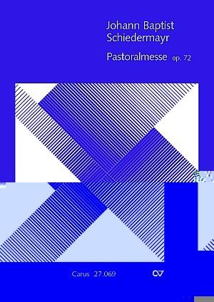 Schiedermayr: Pastoralmesse in C (Op.72; C-Dur)