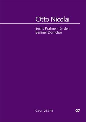 Nicolai: 6 Psalms for the Berliner Domchor