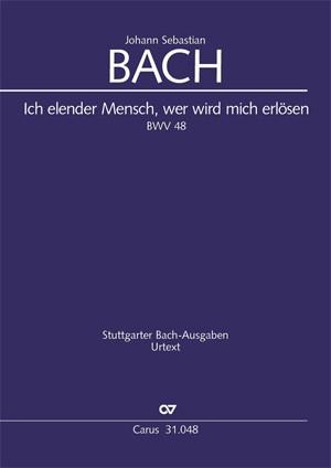 Bach J.S: Ich elender Mensch, wer wird mich erlösen BWV48