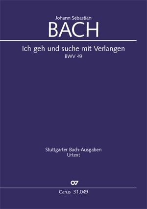 Bach, JS: Ich geh und suche mit Verlangen BWV 49