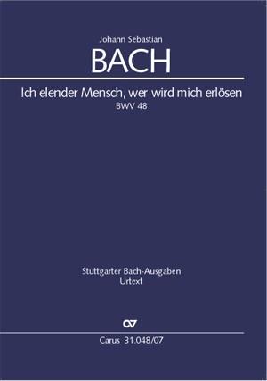 Bach, JS: Ich elender Mensch, wer wird mich erlösen