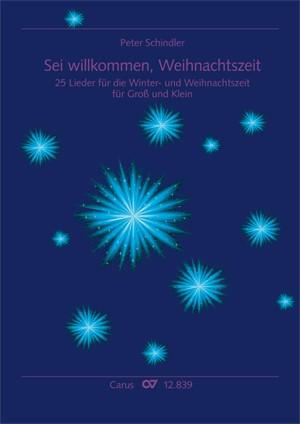 Schindler, Peter: Sei willkommen, Weihnachtszeit