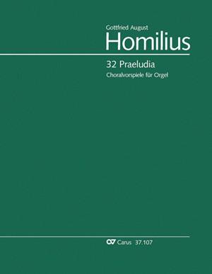 Homberger, Paul / Homilius, Gottfried August: Homilius: 32 Praeludia zu geistlichen Liedern für zwei Claviere und Pedal. Homilius-Werkausgabe