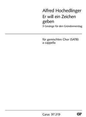 Hochedlinger, Alfred: Drei Gesänge für den Gründonnerstag