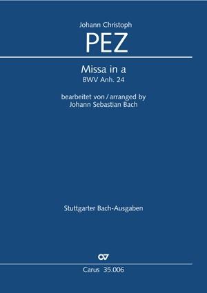 Pez/Bach: Missa a-Moll. BWV Anh.24, zugleich Org