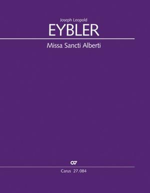 Eybler, Joseph Leopold: Missa Sancti Alberti