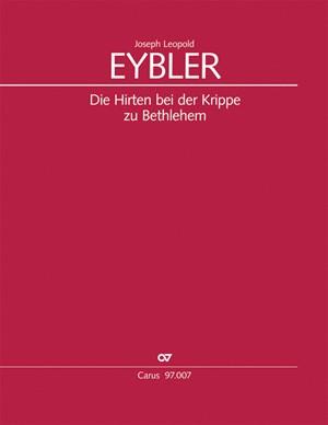 Eybler, Joseph Leopold: Die Hirten bei der Krippe zu Bethlehem