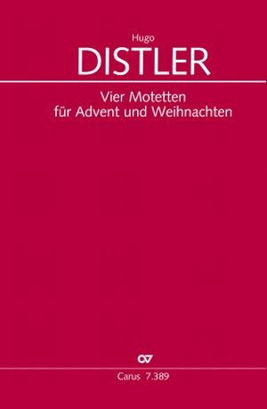 Hugo Distler: Distler: Four motets for Advent and Christmas