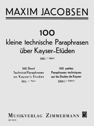 Jacobsen, M: 100 Short Technical Paraphrases On Kayser's Etudes Heft 1
