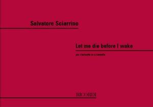 Sciarrino: Let me die before I awake