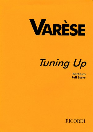 Varèse: Tuning up