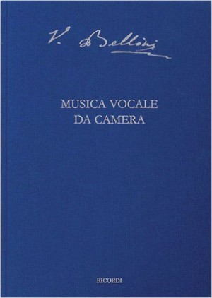 Vincenzo Bellini: Musica Vocale da Camera