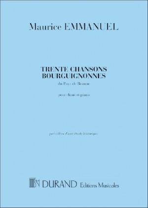 Maurice Emmanuel: 30 Chansons Bourguignones Du Pays De Beaune
