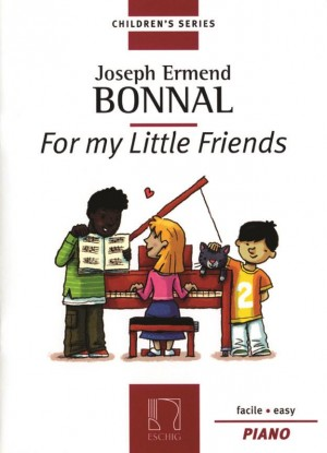 Bonnal: For my little Friends & other Pieces