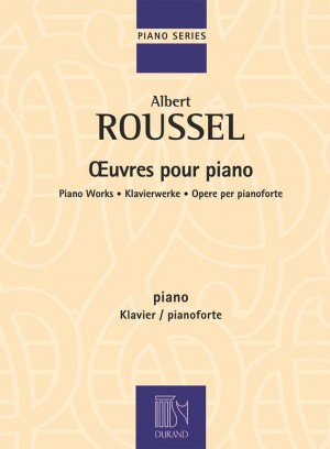 Albert Roussel: Oeuvres pour piano