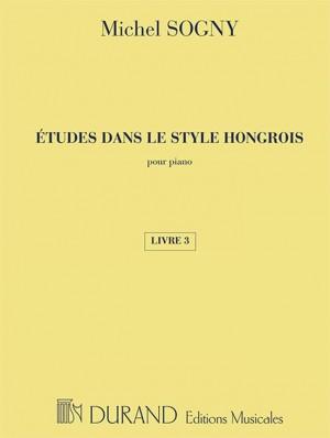 Michel Sogny: Etudes Dans Le Style Hongrois - Livre 3