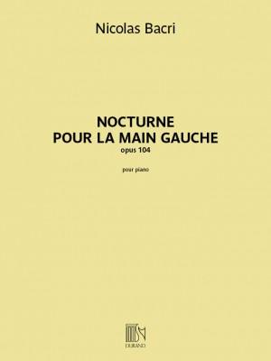Nicolas Bacri: Nocturne pour la main gauche, opus 104