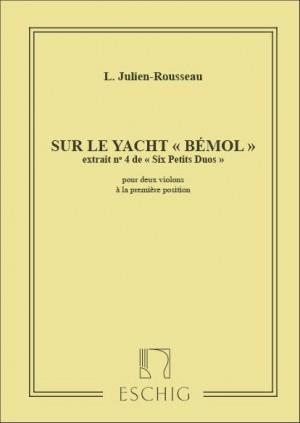 Julien-Rousseau: 6 Petits Duos No.4: Sur le Yacht 'Bémol'