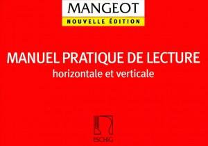 Mangeot: Manuel pratique de Lecture horizontale et verticale...