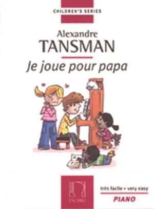 Tansman: Je joue pour Papa