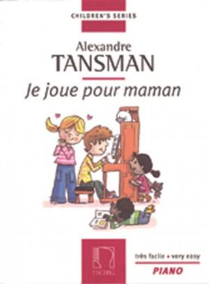 Tansman: Je joue pour Maman