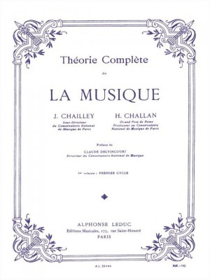 Jacques Chailley_Henri Challan: Complete theory of music - Vol. 1