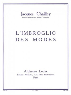 Jacques Chailley: Jacques Chailley: LImbroglio Des Modes