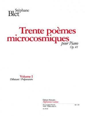 Stéphane Blet: 30 Poemes Microcosmiques Op41