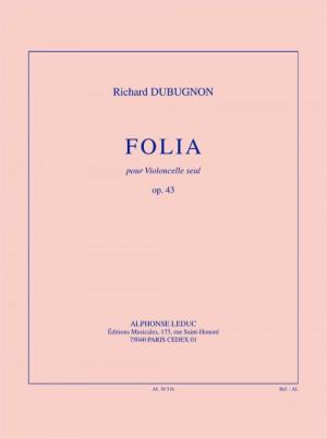 Richard_Dubugnon: Folia, op. 43 (14'30'') pour violoncelle seul