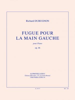 Richard_Dubugnon: Fugue pour la main gauche, op. 46