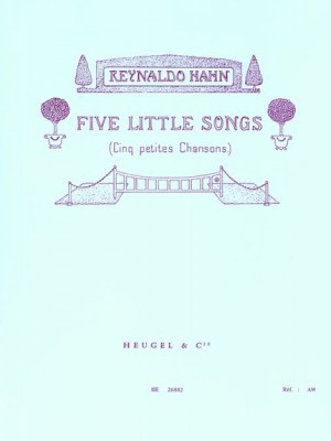 Reynaldo Hahn: Five Little Songs