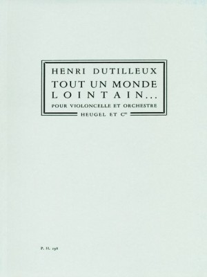 Henri Dutilleux: Henri Dutilleux: Tout Un Monde Lontain
