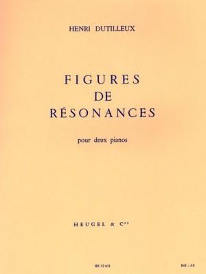 Henri Dutilleux: Figures De Resonances