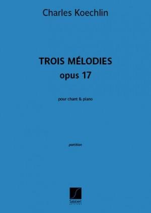 Charles Koechlin: Trois Mélodies opus 17